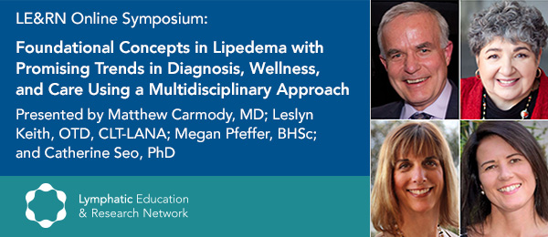 Foundational Concepts in Lipedema with Promising Trends in Diagnosis, Wellness, and Care