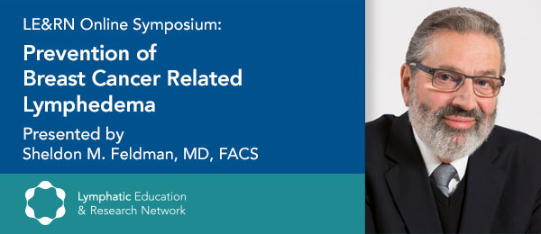 Prevention of Breast Cancer Related Lymphedema with Sheldon Marc Feldman, M.D., F.A.C.S.