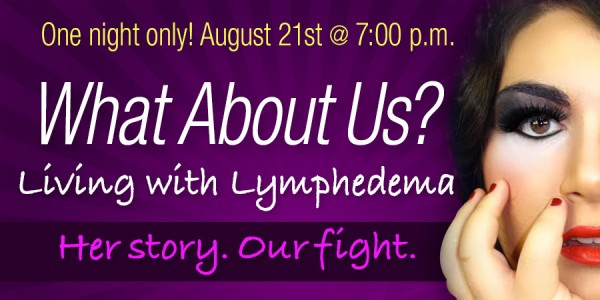 "NY Chapter Member Tina Himaya hosts ""What About Us? Living With Lymphedema"" online, 8/21, 7:00pm"