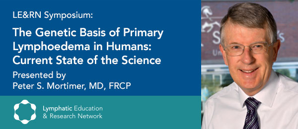 Livestream Symposium: The Genetic Basis of Primary LE in Humans, Current State of the Science