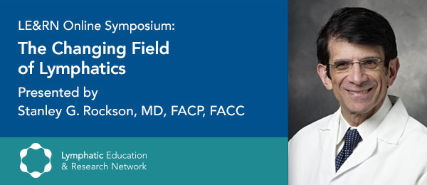 The Changing Field of Lymphatics, with Dr. Stanley G. Rockson