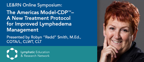 The Americas Model-CDP™– A New Treatment Protocol for Improved Lymphedema Management