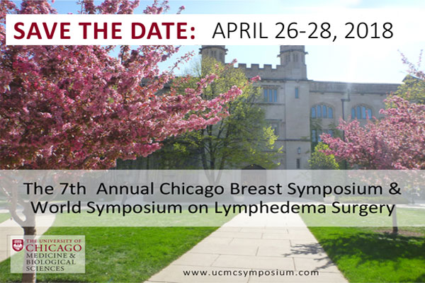 The 7th Annual Chicago Breast Symposium & World Symposium on Lymphedema Surgery