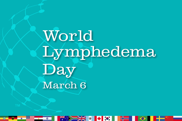 PRESS RELEASE: World Lymphedema Day® to be recognized around the globe, March 6