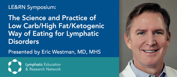 The Science and Practice of Low-Carb/High-Fat/Ketogenic Way of Eating for Lymphatic Disorders